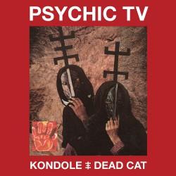 Psychic TV - Kondole - Dead Cat - 2CD + DVD