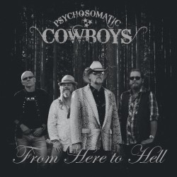 Psychosomatic Cowboys - From Here To Hell - DOUBLE LP Gatefold