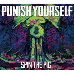 Punish Yourself - Spin The Pig - CD DIGIPAK