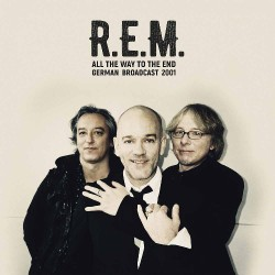 R.E.M. - All The Way To The End - DOUBLE LP Gatefold