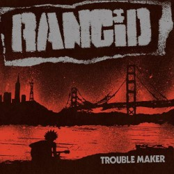 Rancid - Trouble Maker - CD DIGIPAK