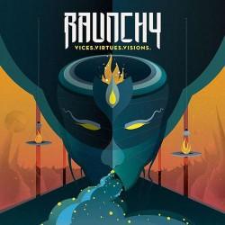 Raunchy - Vices. Virtues. Visions. - CD DIGIPAK