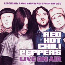 Red Hot Chili Peppers - Live On Air - CD