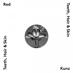 Red Kunz - Teeth, Hair and Skin - LP