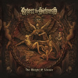 Reject The Sickness - The Weight Of Silence - CD