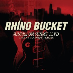 Rhino Bucket - Sunrise on Sunset Blvd. (Live at Coconut Teaszer) - CD