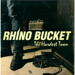 Rhino Bucket - The Hardest Town - CD