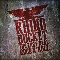 Rhino Bucket - The Last Real Rock N' Roll - LP COLOURED