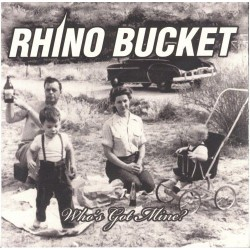 Rhino Bucket - Who's Got Mine ? - CD