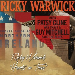 Ricky Warwick - When Patsy Cline Was Crazy... / Hearts On Tree - DOUBLE CD SLIPCASE