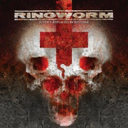 Ringworm - Justice Replaced By Revenge - CD