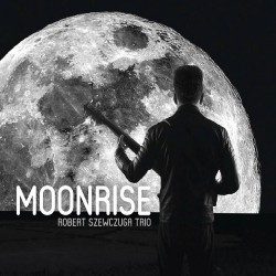Robert Szewczuga Trio - Moonrise - CD DIGIPAK