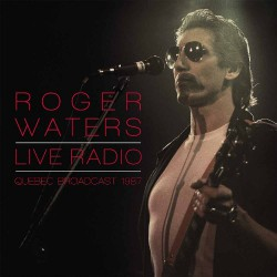 Roger Waters - Live Radio - Quebec Broadcast 1987 - DOUBLE LP GATEFOLD COLOURED