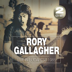 Rory Gallagher - Live In Budapest - DOUBLE CD