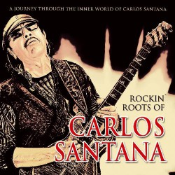 Santana - Rockin' Roots Of Carlos Santana - CD