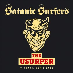 "Satanic Surfers - The Usurper (b/w Skate, Don't Care) - 7"" vinyl coloured"