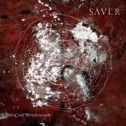 Saver - They Came With Sunlight - DOUBLE LP Gatefold