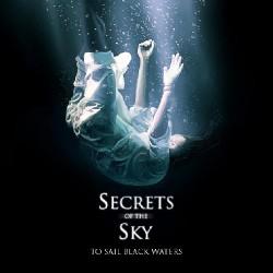 Secrets Of The Sky - To Sail Black Waters - CD DIGIPAK