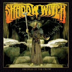 Shadow Witch - Disciples Of The Crow - CD DIGIPAK