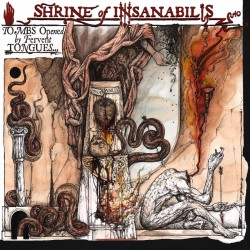 "Shrine Of Insanabilis - Tombs Opened by Fervent Tongues... Earth's Final Necropolis - 7"" EP Gatefold"