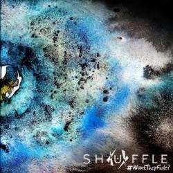 Shuffle - #WontTheyFade? - CD DIGIPAK