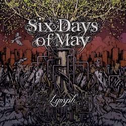 Six Days Of May - Lymph - CD DIGIPAK