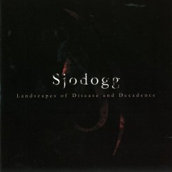 Sjodogg - Landscapes Of Disease And Decadence - CD