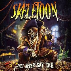 Skeletoon - They Never Say Die - CD DIGIPAK