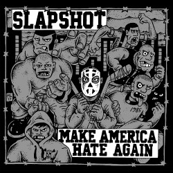 Slapshot - Make America Hate Again - LP