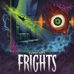 Slasher Dave - Frights - CD DIGIPAK