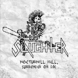 Slaughter - Nocturnall Hell, Surrender Or Die - CD