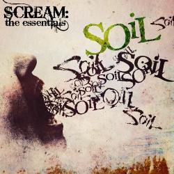 Soil - Scream : The Essentials - CD DIGIPAK