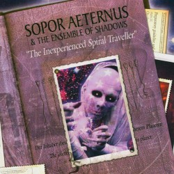 Sopor Aeternus - The Inexperienced Spiral Traveller - CD
