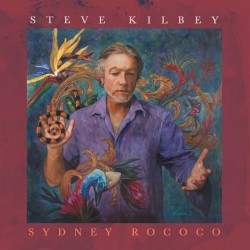 Steve Kilbey - Sydney Rococo - CD
