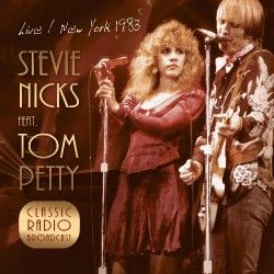 Stevie Nicks & Tom Petty - Live / NY 1983 - Classic Radio Broadcast - CD