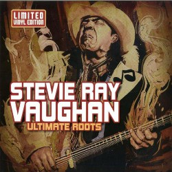 Stevie Ray Vaughan - Ultimate Roots - LP COLOURED