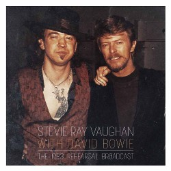 Stevie Ray Vaughan With David Bowie - The 1983 Rehearsal Broadcast - DOUBLE LP GATEFOLD COLOURED