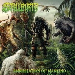 Stillbirth - Annihilation Of Mankind - LP