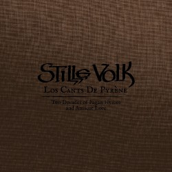Stille Volk - Los Cants De Pyrène: Two Decades Of Pagan Hymns And Ancient Lore - 7CD ARTBOOK