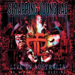 Strapping Young Lad - No Sleep 'Till Bedtime - Live In Australia - LP Gatefold