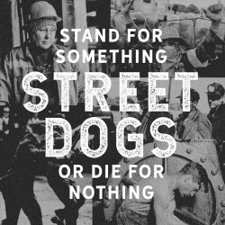 Street Dogs - Stand For Something Or Die For Nothing - LP GATEFOLD + CD