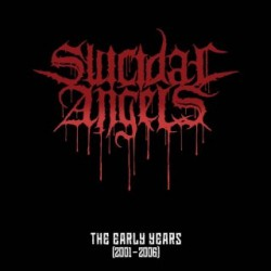 Suicidal Angels - The Early Years (2001-2006) - LP Gatefold