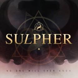 Sulpher - No One Will Ever Know - CD DIGIPAK