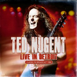 Ted Nugent - Live In Detroit - CD