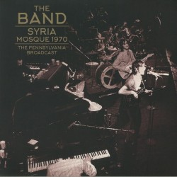 The Band - Syria Mosque 1970 - The Pennsylvania Broadcast - DOUBLE LP Gatefold