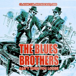 The Blues Brothers - Can't Turn You Loose - Classic F.M. Broadcast 1990 - CD