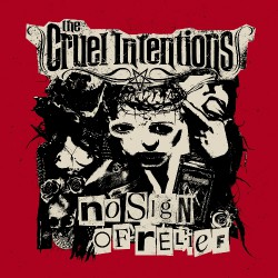 The Cruel Intentions - No Sign Of Relief - CD
