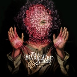 The Dark Red Seed - Becomes Awake - CD DIGIPAK