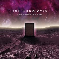 The Erkonauts - I Did Something Bad - CD DIGIPAK