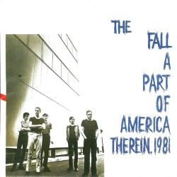 The Fall - A Part Of America Therein 1981 - CD